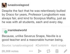 Neville is the best and Snape is the worst. This has been a PSA :)))