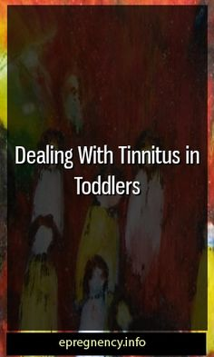 Dealing With Tinnitus in Toddlers #conceive  #motherhood 5 Weeks Pregnant, Getting Pregnant, Pregnancy Health, Pregnancy Care, Pregnancy Workout, Pregnancy Problems, Pregnancy Goals, Pregnancy Facts, Pregnancy Info