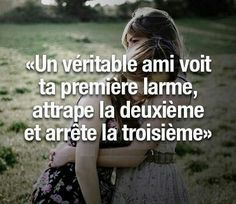 a true friend sees the first tear, catches the second tear, and stops the third. Best Quotes, Love Quotes, Funny Quotes, Inspirational Quotes, True Friends, Best Friends, Quote Citation, French Quotes, Magic Words