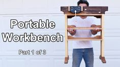 How to Build a Portable Woodworking Workbench - Part 1 of 3 - YouTube
