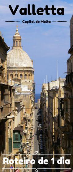 Valletta é a capital da ilha de Malta. Veja o roteiro de 1 dia na cidade com as principais atrações turísticas de Valletta