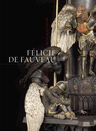 Félicie de Fauveau - Livres d'Art - GALLIMARD - Site Gallimard