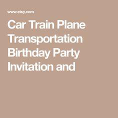 Car Train Plane Transportation Birthday Party Invitation and