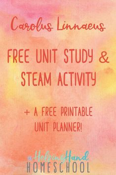 Learn about the life and work of scientist and artist Carolus Linnaeus with a free unit study. You'll also find a fun, free STEAM activity and free printable unit planner! Homeschool Curriculum, Homeschooling Resources, Learning Activities, Kids Learning, Linnaeus, Charlotte Mason, Unit Studies, Nature Study, Kids Education