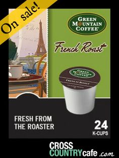 Green Mountain French Roast K-cups only $11.99 per box of 24