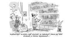 Nejdůležitější na studiu naší minulosti je rozhodnutí, kterou její část studovat, a kterou zapomenout...