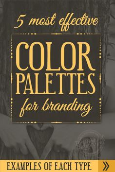 The 5 Most Effective Types of Color Palettes For Branding {including examples of each}