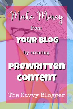 Make money from your blog creating prewritten content (PLR text, video, audio, and graphics) - definitely a moneymaker! Especially if ebooks and webinars aren't your thing!