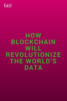 "We live in a world where owning data is the way that companies compete but as more industries–from finance to insurance to ecommerce–transition to more secure and scalable blockchain-based systems, things in the world of data will change. Some people are calling this ""the industrialization of data. www.eazl.co"