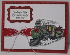 In My Craft Room - Stamping With Glenda: Magic Christmas Stampin' Up! Christmas Card Crafts, Homemade Christmas Cards, Stampin Up Christmas, Homemade Cards, Holiday Cards, Christmas Ideas, The Best Of Christmas, Christmas Train, Father Christmas
