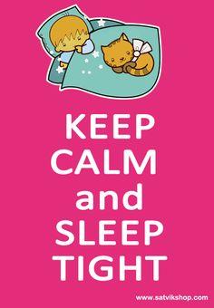 keep calm and sleep tight!
