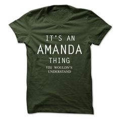 Its An AMANDA Thing.You Wouldns Understand #shirt #hoodie