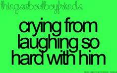 hahah seriously every time we talk on the phone :) makes me fall in love all over again