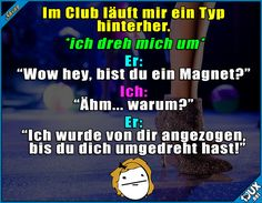 Nur von hinten anziehend? x.x #flirten #fies #gemein #Magnet #Sprüche #Spruch #lustigeSprüche #Memes #Jodel #lustigeMemes