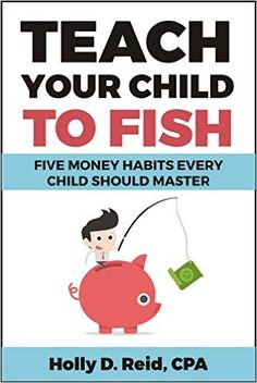 """Read """"Teach Your Child to Fish Five Money Habits Every Child Should Master"""" by Holly D. Reid available from Rakuten Kobo. Don't you wish someone would've taken the time to teach you money-management concepts at a young age? Think for a moment. Tools For Teaching, Teaching Kids, Best Children Books, Childrens Books, Learning Money, African American Authors, Finance Books, Thing 1, Financial Literacy"""