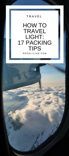 How to travel light - 17 packing tips to help you pack less things and have an efficient bag.    #traveltips #travel #packingtips #packing #packinglight #travellight #list #wanderlust