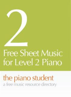 Free Sheet Music for Level 2 Piano | thepianostudent blog - CLICK HERE for sheet music - https://thepianostudent.wordpress.com/2008/04/06/free-printable-sheet-music-level-2easy/