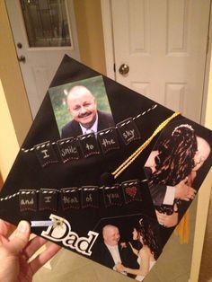 Graduation cap decoration. In memory of dad.