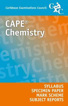 CAPE® Chemistry Syllabus, Specimen Paper, Mark Scheme and Subject Reports eBook