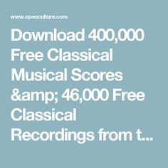 Download 400,000 Free Classical Musical Scores & 46,000 Free Classical Recordings from the International Music Score Library Project