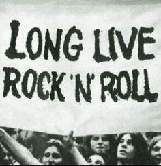 LONG LIVE ROCK N' ROLL!