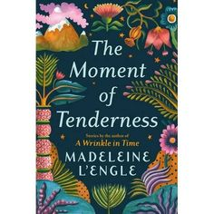 The Moment of Tenderness Fiction And Nonfiction, Fiction Novels, Cool Books, My Books, Madeleine L Engle, Memoir Writing, Writing Fantasy, Happy December, A Wrinkle In Time
