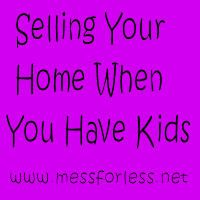 Tips For Selling Your Home When You Have Kids