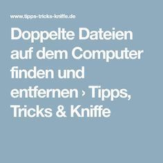 Find and remove duplicate files on your computer ›Tip .-Doppelte Dateien auf dem Computer finden und entfernen › Tipps, Tricks & Kniff… Find and remove duplicate files on your computer ›Tips, tricks & tricks - Der Computer, Computer Tips, Savings Planner, Programing Software, Budget Planer, Old Computers, Le Web, Computer Programming, Helping People