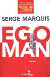 Centre de documentation. Cégep de St-Félicien: Égo man/ Serge Marquis