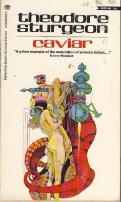 Publication: Caviar  Authors: Theodore Sturgeon Year: 1970-01-00 Catalog ID: #01829 Publisher: Ballantine Books  Cover: Robert Pepper