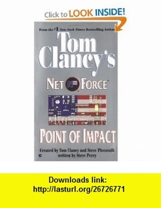 Point of Impact (Tom Clancys Net Force, Book 5) (9780425179239) Tom Clancy, Steve Pieczenik, Steve Perry , ISBN-10: 0425179230  , ISBN-13: 978-0425179239 ,  , tutorials , pdf , ebook , torrent , downloads , rapidshare , filesonic , hotfile , megaupload , fileserve
