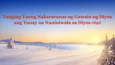 Tanging Yaong Nakararanas ng Gawain ng Diyos ang Tunay na Naniniwala sa . God Is, Praise Songs, Tagalog, In The Flesh, Word Of God, Itunes, Christian, Education, Beach