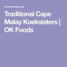 Traditional Cape Malay Koeksisters | OK Foods Donut Recipes, Cake Recipes, Cooking Recipes, South African Recipes, Cape, Diy And Crafts, Traditional, Foods, Baking