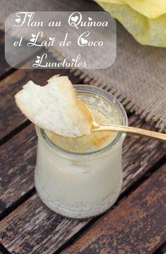 Flan au quinoa et lait de coco Bonjour tout le monde,  Voila un délicieux flan que partage avec n...