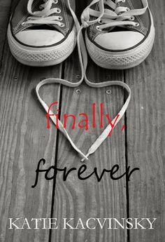 I LOVE THIS SERIES!!!! Finally, Forever by Katie Kacvinsky Teaser & Giveaway!