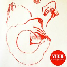 Listen To This! Album Review: Yuck - Glow & Behold