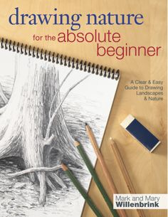 Drawing Nature For The Absolute Beginner - Drawing doesn't have to be tricky! The fifth terrific addition to Mark and Mary Willenbrink's series that includes Drawing Portraits for the Absolute Beginner, Drawing Nature for the Absolute Beginner will show you how to capture the beauty of our natural world in on paper and canvas. Gain the confidence and skills to draw a variety of nature scenes with: a complete rundown of basic materials and easy-to-follow techniques detailed step-by-step…