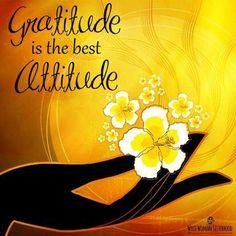 Gratitude is the best attitude. Good Attitude, Attitude Of Gratitude, Gratitude Quotes, Showing Gratitude, Grateful Heart, Thankful, Positive Vibes, Positive Quotes, Positive Thoughts