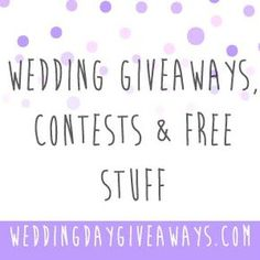 Want Free Stuff For Your Wedding Day Giveaways Is A Directory Of Tons Blog Contests And Freebies From Around The World