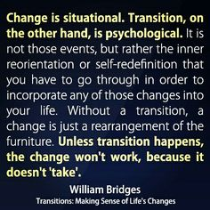 Transitions can be tough, but so necessary to go through, and helpful to understand