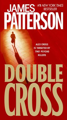 Double Cross, by James Patterson