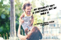 My disability isn't contagious but my smile is! Disability Awareness, Special Needs, I Smile, Movie Posters, Film Poster, Billboard, Film Posters
