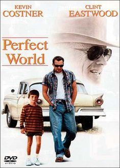 Perfect World  1993 USA        IMDB Rating  7,4 (34.982)    Darsteller:  Kevin Costner,  Clint Eastwood,  Laura Dern