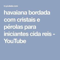 havaiana bordada com cristais e pérolas para iniciantes cida reis - YouTube