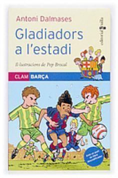"""Sèrie """"Clam Barça"""", d'Antoni Dalmases. Editorial Cruïlla. Coberta de """"Gladiadors a l'estadi"""" (núm. 3)"""