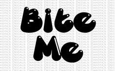 Bite Me SVG for Download by DakotasDecals on Etsy