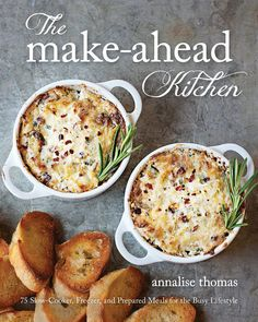 The Make Ahead Kitchen: 75 Slow-cooker, Freezer, and Prepared Meals by Annalise Thomas | PreparednessMama