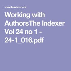 Working with AuthorsThe Indexer Vol 24 no 1 - Pdf