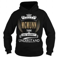 MCMUNN  Its a MCMUNN Thing You Wouldnt Understand  T Shirt Hoodie Hoodies YearName Birthday