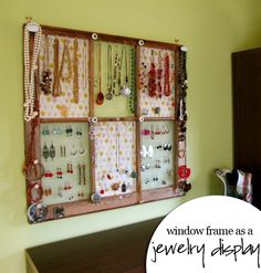 Jewelry holder DIY from repurposed window frame.